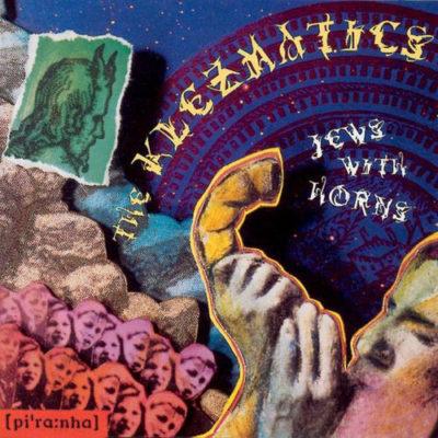 "1994- ""Jews with Horns"" (Piranha)"