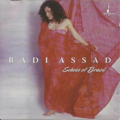 Badi Assad - Echoes of Brazil
