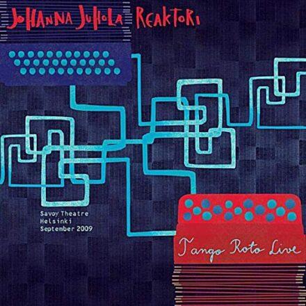 Johanna Juhola Reaktori- Tango Roto Live