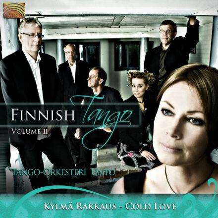 Tango-orkesteri Unto- Kylmä Rakkaus (Cold Love) - Finnish Tango, Vol. 2