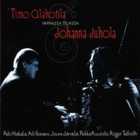 Timo Alakotila & Johanna Juhola Duo- Vapaassa Tilassa