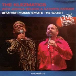 """2004- """"Brother Moses Smote the Water"""" (Piranha)"""