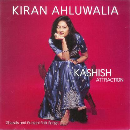 Kiran - Kashish Attraction (Ghazals And Punjabi Folk Songs)