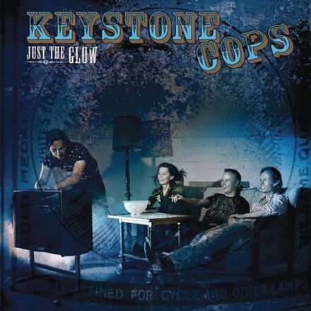 Keystone Cops- Just The Glow